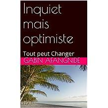 Inquiet mais optimiste: Tout peut Changer (Ma Vision et Mes Lunettes t. 2) (French Edition)