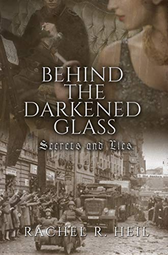 Behind the Darkened Glass: Secrets and Lies by [Heil, Rachel R.]