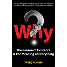Why? The Reason of Existence & the Meaning of Everything