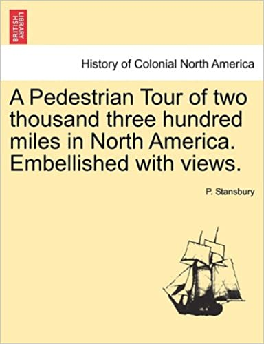 Book A Pedestrian Tour of two thousand three hundred miles in North America. Embellished with views.