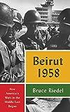 "Bruce Riedel, ""Beirut 1958: How America's Wars in the Middle East Began"" (Brookings, 2019)"