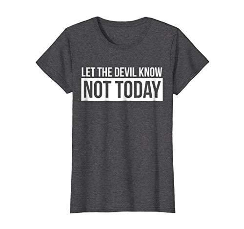 Womens Let the Devil Know Not Today T-Shirt Medium Dark Heather - Devil Womens Dark T-shirt