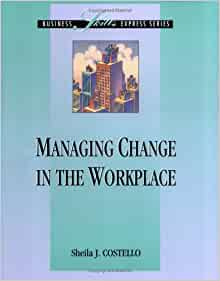 managing change in the workplace Change management (sometimes  in his work on diffusion of innovations, everett rogers posited that change must be understood in the context of time, communication.