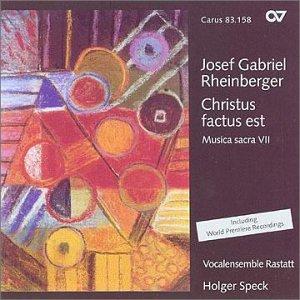 Josef Gabriel Rheinberger: Christus Factus Est /  Musica Sacra VII