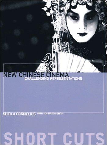 New Chinese Cinema Challenging Representation Short Cuts