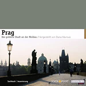 Prag. Die goldene Stadt an der Moldau Hörbuch