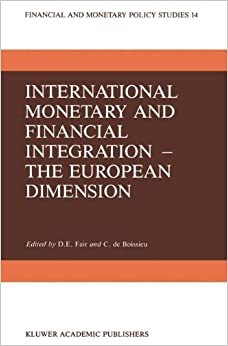 International Monetary and Financial Integration - The European Dimension: Volume 14 (Financial and Monetary Policy Studies)