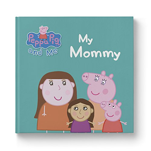 Peppa Pig: My Mommy Personalized Book - for ()
