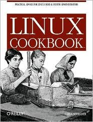 Linux Cookbook 1st (first) edition Text Only Carla Schroder