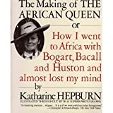 The Making of the African Queen by Hepburn, Katharine (October 1, 1988) Paperback