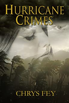 Hurricane Crimes (Disaster Crimes Book 1) by [Fey, Chrys]