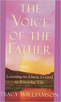 The Voice of the Father: Learning to Listen to God in Every Day Life (Hodder Christian Pdfs)