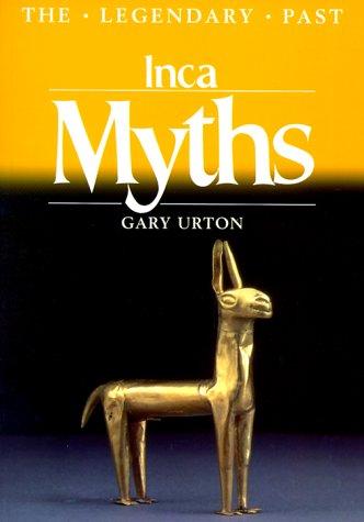 Inca Myths (Legendary Past) by University of Texas Press