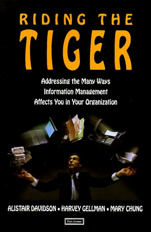 Riding the Tiger: How to Outsmart the Computer That Is After Your Job, How Not to Bankrupt Your Organization With Information Management, How Good Clients Get exception