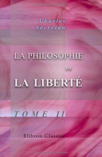 Download La philosophie de la liberté: Cours de philosophie morale fait à Lausanne. Tome 2 (French Edition) ebook