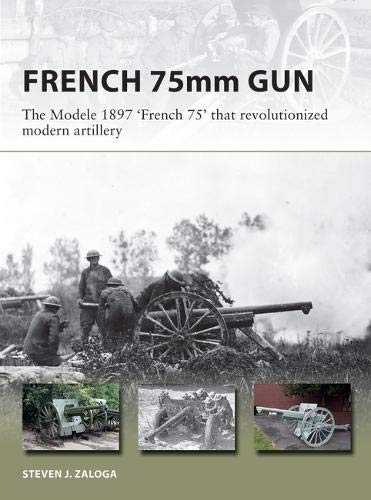 French 75mm Gun: The Modele 1897 'French 75' that