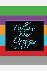 2017 Follow Your Dreams Paperback