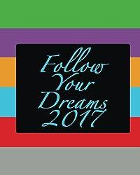 2017 Follow Your Dreams