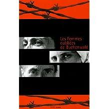 FEMMES OUBLIÉES DE BUCHENWALD (LES)