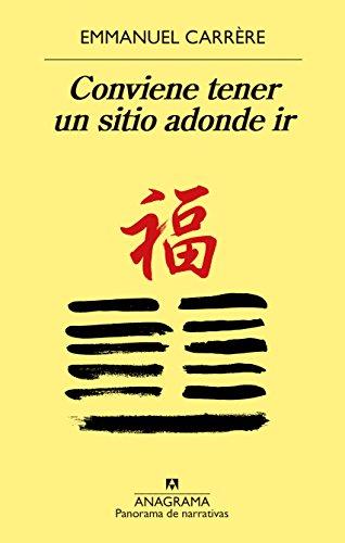 Conviene tener un sitio adonde ir (PANORAMA DE NARRATIVAS) (Spanish - Sitio In