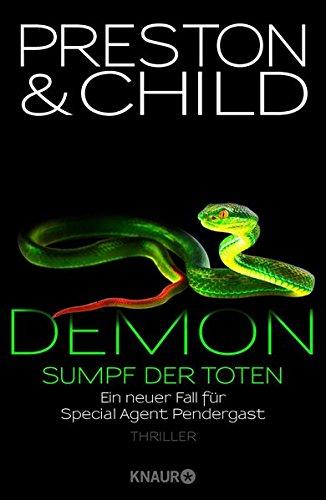 Demon – Sumpf der Toten: Ein neuer Fall für Special Agent Pendergast (Ein Fall für Special Agent Pendergast, Band 15)