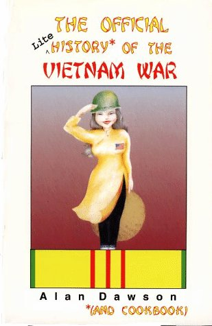 The Official Lite History and Cookbook of the Vietnam War
