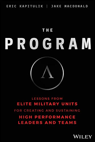 The Program: Lessons from Military Special Operations for Creating and Sustaining High Performing Leaders and Teams ()