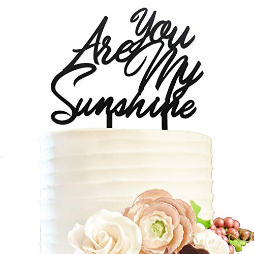 You Are My Sunshine Black Acrylic Cake Topper - Great For Birthday Party Baby Shower Friends Gift Keepsake Decoration. - 5.9'' x 6.3''