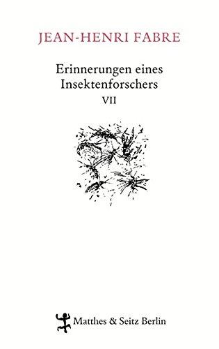 Erinnerungen eines Insektenforschers VII: Souvenirs entomologiques VII