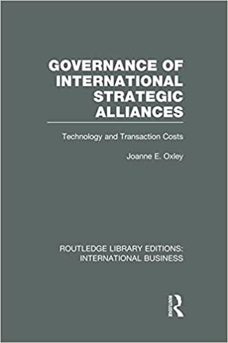 Book Governance of International Strategic Alliances (RLE International Business): Technology and Transaction Costs