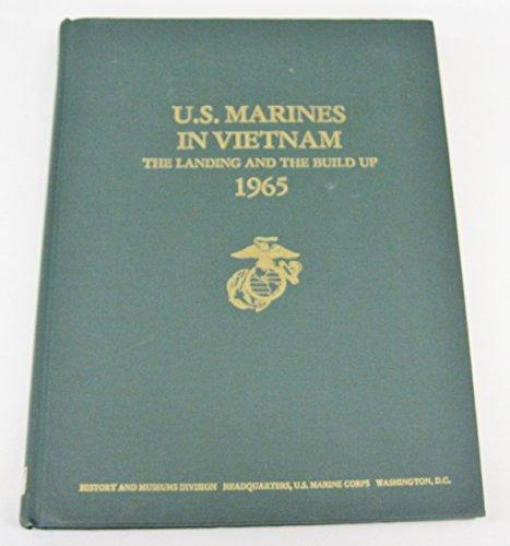 U.S. Marines in Vietnam: Landing & the Build Up 1965.