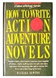 How to Write Action-Adventure Novels, Michael Newton, 0898793580