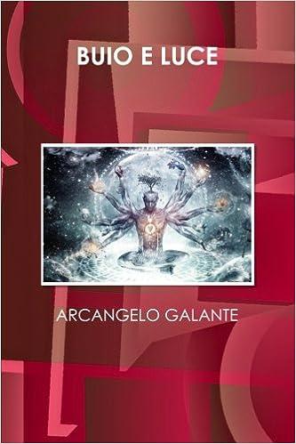 Buio e luce - Arcangelo Galante