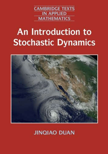 An Introduction to Stochastic Dynamics (Cambridge Texts in Applied Mathematics)