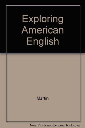 Exploring American English: Writing Skills for Classroom and Career