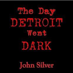 The Day Detroit Went Dark