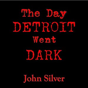 The Day Detroit Went Dark Audiobook
