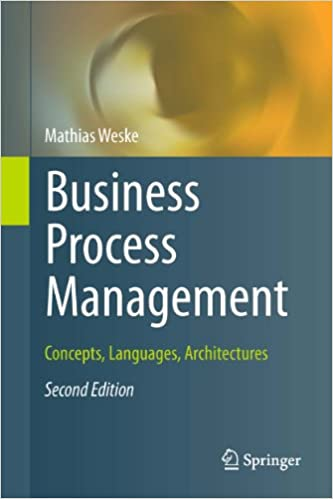 Business Process Management - Concepts, Languages, Architectures