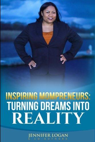 Inspiring Mompreneurs: Turning Dreams Into Reality