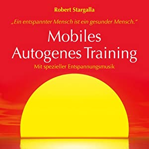 Mobiles Autogenes Training Hörbuch