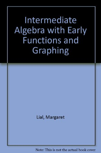 Supplement: Intermediate Algebra with Early Functions and Graphing Plus Mymathlab Student Starter Kit - Intermediate Algebra with Early Functions and Graphing 7/E (Graphing Kit)