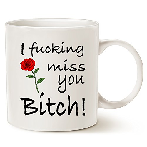 MAUAG Christmas Gifts Best Friends Long Distance Friendship Funny Coffee Mug - I fucking miss you Bitch! - Unique Christmas or Birthday Gifts for Friend Porcelain Cup White, 14 Oz