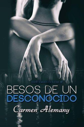 Besos de un desconocido (Identidades Ocultas) (Volume 2) (Spanish Edition)