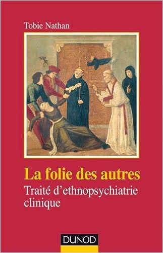Télécharger en ligne La folie des autres - 2e ed - Traité d'ethnopsychiatrie clinique pdf