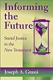 Informing the Future, Joseph A. Grassi, 0809140926