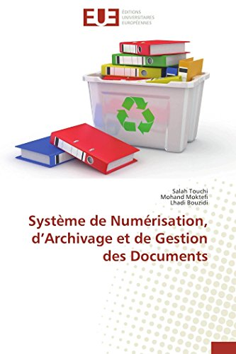 Systme de Numrisation, dArchivage et de Gestion des Documents (Omn.Univ.Europ.) (French Edition)