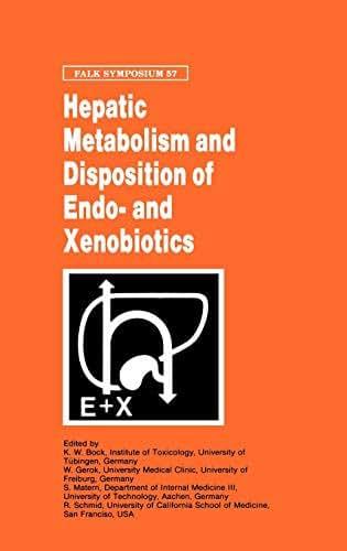 Hepatic Metabolism and Disposition of Endo- and Xenobiotics (Falk Symposium)