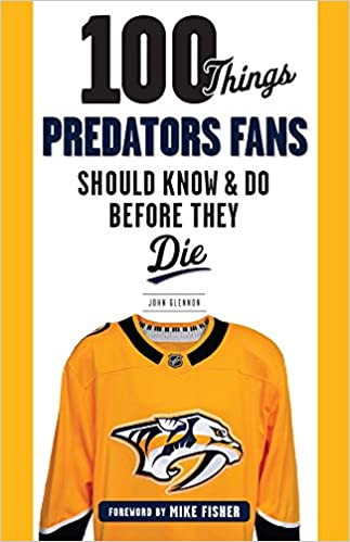 100 Things Predators Fans Should Know   Do Before They Die (100 Things... Fans Should Know) Paperback – November 6 9531ec371