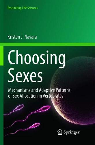 Choosing Sexes  Mechanisms And Adaptive Patterns Of Sex Allocation In Vertebrates  Fascinating Life Sciences