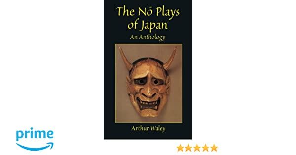 the no plays of japan waley arthur